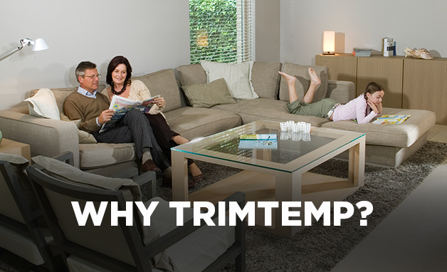 WHY CHOOSE TRIM TEMP